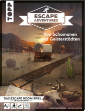 Escape Adventures - Von Schamanen und Geisterstädten