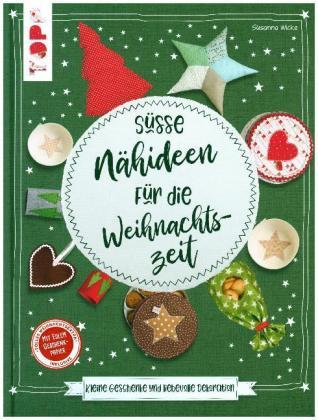 Susse Nahideen Fur Die Weihnachtszeit Susanne Wicke 9783772481376