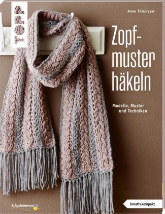 Zopfmuster häkeln | Anne Thiemeyer | 9783772468261 | Bücher ...