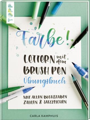 Farbe! Lettern mit dem Brush Pen - Übungsbuch
