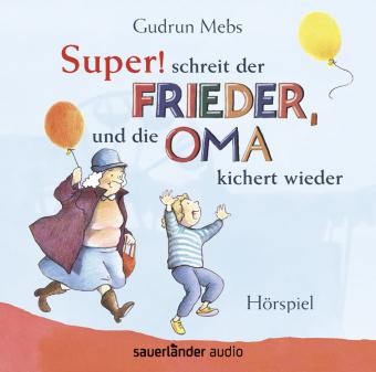 """""""Super"""", schreit der Frieder, und die Oma kichert wieder, 1 Audio-CD"""