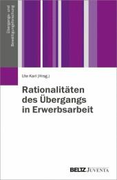 Rationalitäten des Übergangs in Erwerbsarbeit