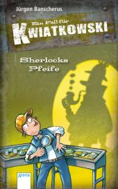 Ein Fall für Kwiatkowski - Sherlocks Pfeife