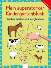 Mein superstarker Kindergartenblock - Zählen, Malen und Vergleichen