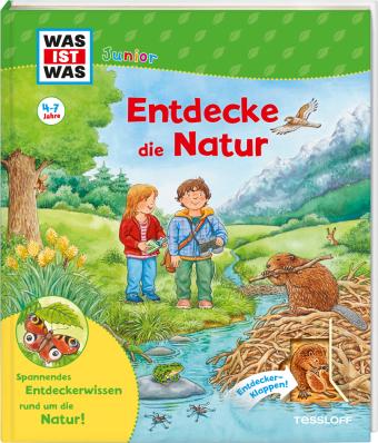 Was ist was Junior: Entdecke die Natur