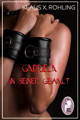 Gabriela - In seiner Gewalt (BDSM, MaleDom)