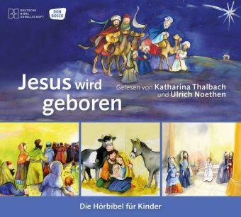 Jesus wird geboren. Die Hörbibel für Kinder, 1 Audio-CD