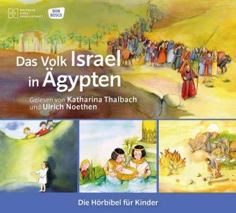 Das Volk Israel in Ägypten. Die Hörbibel für Kinder, 1 Audio-CD