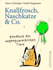 Knallfrosch, Naschkatze & Co.