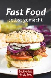 Fast Food - selbst gemacht