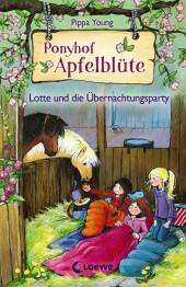 Ponyhof Apfelblüte - Lotte und die Übernachtungsparty Cover