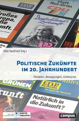 Politische Zukünfte im 20. Jahrhundert