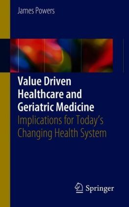 Value Driven Healthcare and Geriatric Medicine