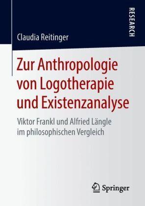 Zur Anthropologie von Logotherapie und Existenzanalyse