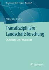 Transdisziplinäre Landschaftsforschung