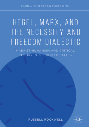 Hegel, Marx, and the Necessity and Freedom Dialectic