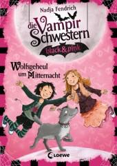Die Vampirschwestern black & pink - Wolfsgeheul um Mitternacht