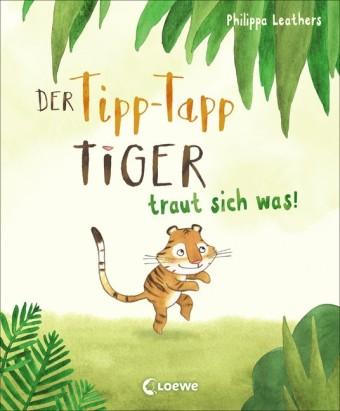 Der Tipp-Tapp-Tiger traut sich was!