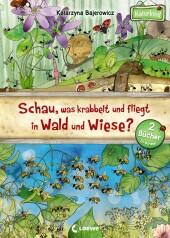 Schau, was krabbelt und fliegt in Wald und Wiese? Cover