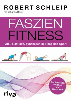 Faszien-Fitness - erweiterte und überarbeitete Ausgabe