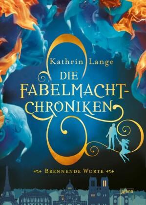 Die Fabelmacht-Chroniken (2). Brennende Worte