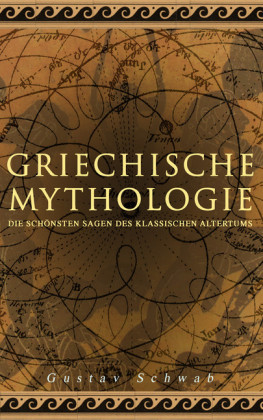 Griechische Mythologie: Die schönsten Sagen des klassischen Altertums