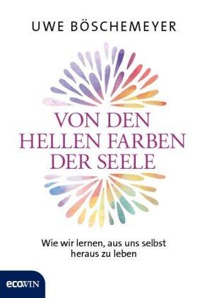 Von den hellen Farben der Seele | Uwe Böschemeyer | 9783711001726 ...