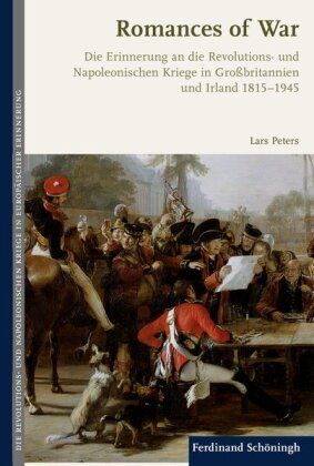 Die Revolutions- und Napoleonischen Kriege in der europäischen Erinnerung