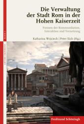 Die Verwaltung der Stadt Rom in der Hohen Kaiserzeit