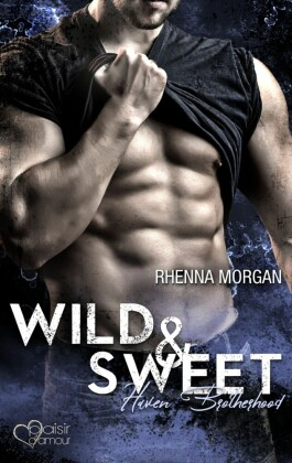 Haven Brotherhood: Wild & Sweet