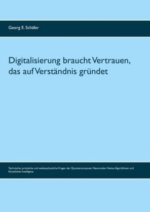 Digitalisierung braucht Vertrauen, das auf Verständnis gründet