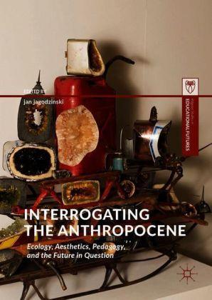 Interrogating the Anthropocene