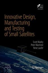 Innovative Design, Manufacturing and Testing of Small Satellites