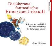 Die überaus fantastische Reise zum Urknall, 2 Audio-CDs Cover