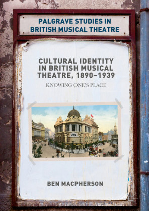 Cultural Identity in British Musical Theatre, 1890-1939