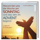 Warum bei uns die Woche am Sonntag und das Jahr im Advent beginnt Cover