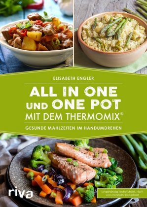 All in one und One Pot mit dem Thermomix®