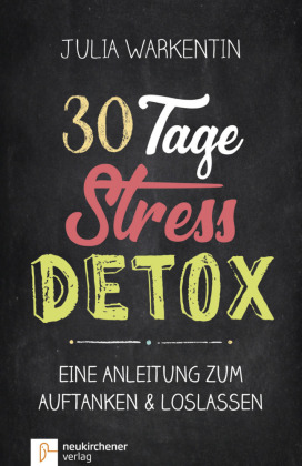 30 Tage Stress-Detox