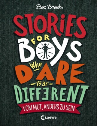 Stories for Boys who dare to be different - Vom Mut, anders zu sein