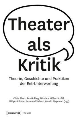 Ebert, Olivia: Theater als Kritik