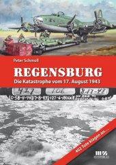 Regensburg - Die Katastrophe vom 17. August 1943 Cover