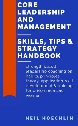 Core Leadership and Management Skills, Tips & Strategy Handbook