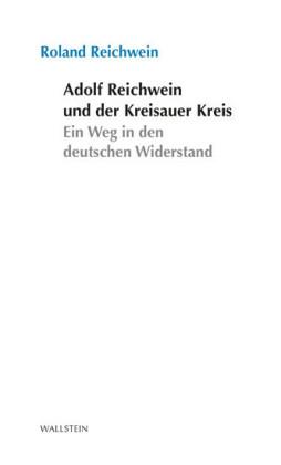 Adolf Reichwein und der Kreisauer Kreis