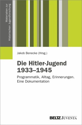 Die Hitler-Jugend 1933 bis 1945