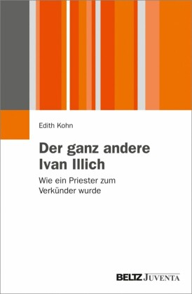 Der ganz andere Ivan Illich