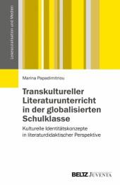 Transkultureller Literaturunterricht in der globalisierten Schulklasse
