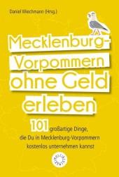 Mecklenburg-Vorpommern ohne Geld erleben