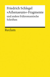 'Athenaeum'-Fragmente und andere frühromantische Schriften