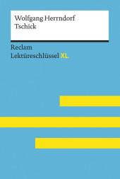 Tschick von Wolfgang Herrndorf: Lektüreschlüssel mit Inhaltsangabe, Interpretation, Prüfungsaufgaben mit Lösungen, Lernglossar. (Reclam Lektüreschlüssel XL)