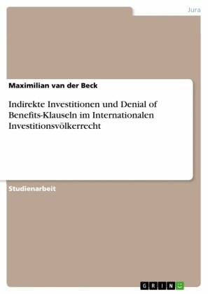Indirekte Investitionen und Denial of Benefits-Klauseln im Internationalen Investitionsvölkerrecht